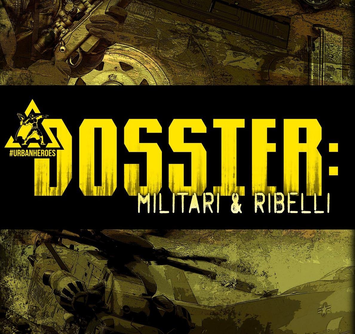 Dossier: Militari e Ribelli, la recensione