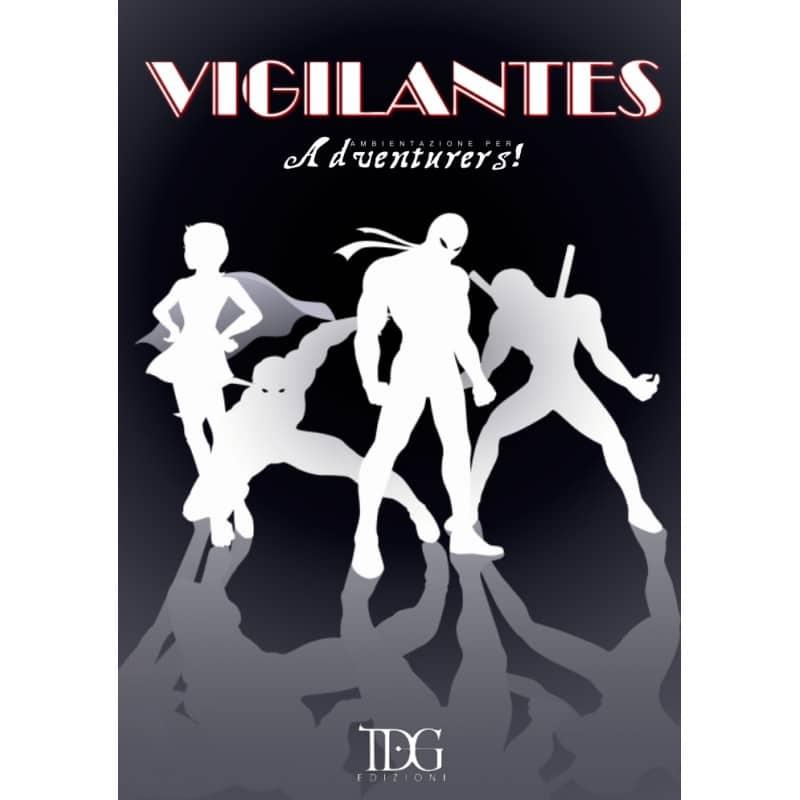 Adventurers!: Ambientazione – Vigilantes