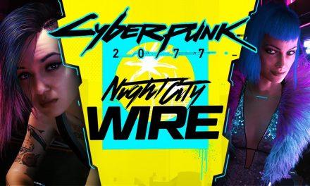 Night City Wire: Cyberpunk 2077