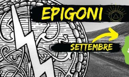 Epigoni – Fuga di Notizie pre Kickstart!