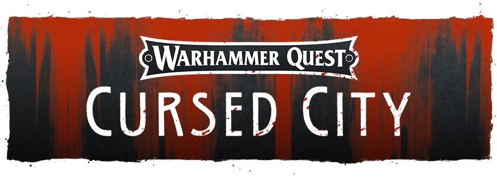 Warhammer Quest – Cursed City