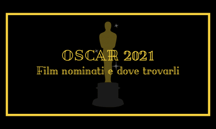 OSCAR 2021: film nominati e dove trovarli